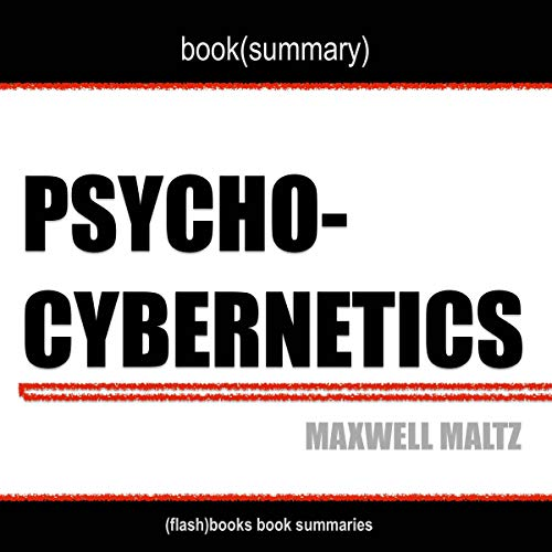 Psycho-Cybernetics by Maxwell Maltz - Book Summary cover art