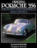 Original Porsche 356: The restorer's guide to all coupé, cabriolet, roadster and speedster models 1950-65 (Original Series)
