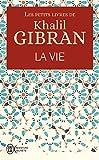 Les petits livres de Khalil Gibran - La Vie - Format Kindle - 6,49 €