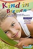 Kind in Bremen (Companions Ratgeber: Kind in...)