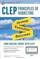 CLEPR Principles of Marketing Book + Online (CLEP Test Preparation) by James E. Finch James R. Ogden Denise T. Ogden MBA Anindya Chatterjee Ph.D.(2013-02-14)