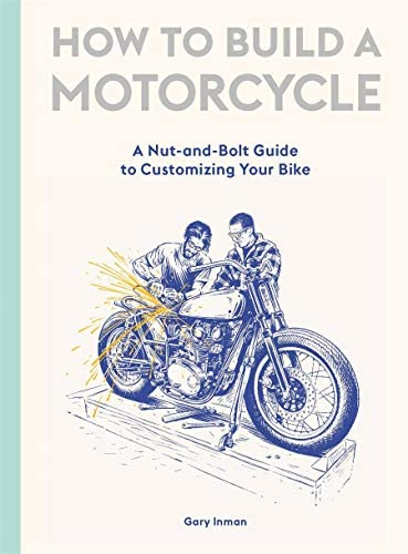 How to Build a Motorcycle A Nut and Bolt Guide to Customizing Your Bike product image