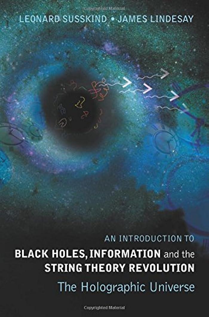 見える価値錫An Introduction To Black Holes, Information And The String Theory Revolution: The Holographic Universe