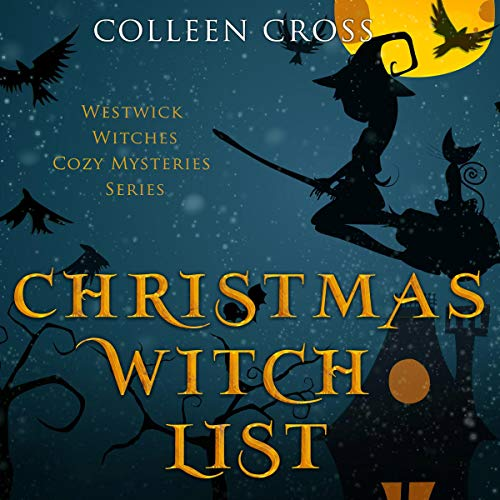 Christmas Witch List: A Westwick Witches Cozy Mystery     Westwick Witches Cozy Mysteries, Volume 4              Written by:                                                                                                                                 Colleen Cross                               Narrated by:                                                                                                                                 Petrea Burchard                      Length: 6 hrs and 30 mins     Not rated yet     Overall 0.0
