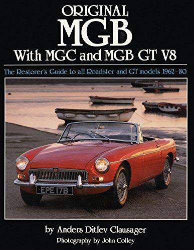 Original MGB: The Restorer's Guide to All Roadster and GT Models 1962-80 (Original Series)