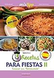 MIXtipp: Recetas para fiestas II (español): cocinar con Thermomix TM 5® & TM 31® (cocinar con la Thermomix)