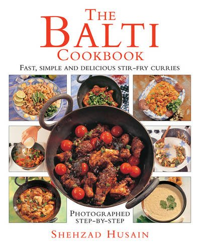 The Balti Cookbook: Fast, Simple and Delicious Stir-Fry Curries