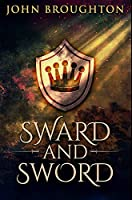 Sward And Sword: Premium Hardcover Edition