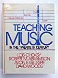 Teaching Music in the Twentieth Century