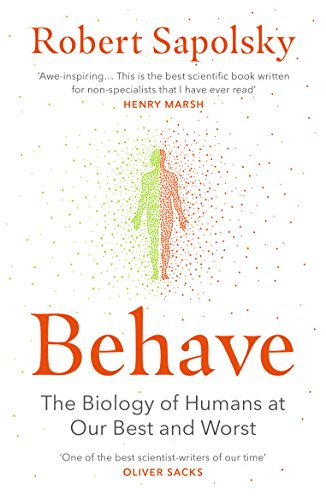 Behave: The Biology of Humans at Our Best and Worst (English ...