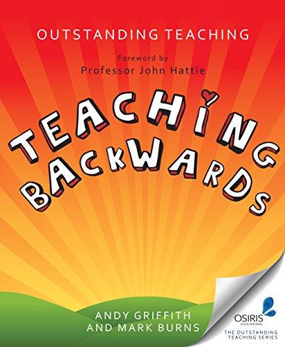 Outstanding Teaching: Teaching Backwards (English Edition)