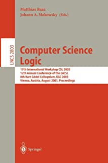 Computer Science Logic: 17th International Workshop, CSL 2003, 12th Annual Conference of the EACSL, and 8th Kurt Gödel Col...