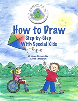 How to Draw Step-By-Step: With Special Kids (Drawing With Frog Hops) (English Edition) van [Kaylea J. Mangrum]