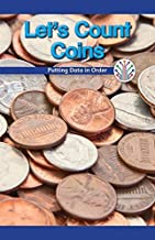 Let's Count Coins: Putting Data in Order (Computer Science for the Real World)
