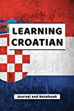 Learning Croatian Journal and Notebook: A modern resource book for beginners and students that learn Croatian