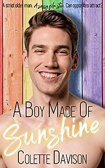 A Boy Made of Sunshine: A Gay Romance by [Colette Davison]