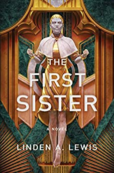 The First Sister (The First Sister trilogy Book 1) by [Linden A. Lewis]