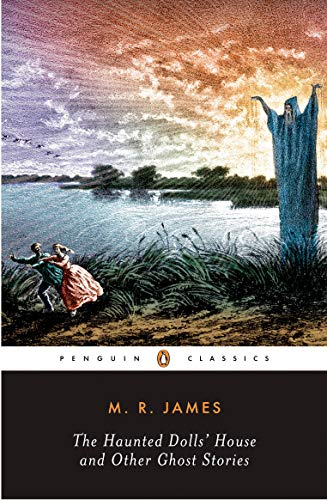 The Haunted Dolls' House and Other Ghost Stories (Penguin Classics : the Complete Ghost Stories of M. R. James, Band 2)