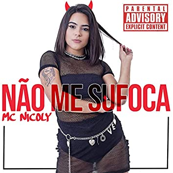Não Me Sufoca (feat. PL Torvic & Pezão MPC)