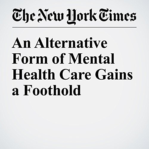 An Alternative Form of Mental Health Care Gains a Foothold cover art