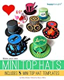 Make your own Mini Top Hats: Plus 8 Mini Top Hat templates (Happythought Crafts) (Volume 1)