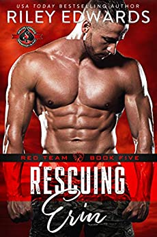 Rescuing Erin (Special Forces: Operation Alpha) (Red Team Book 5) by [Riley Edwards, Operation Alpha]