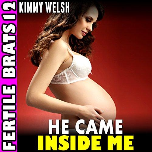 He Came Inside Me: Fertile Brats 12 cover art