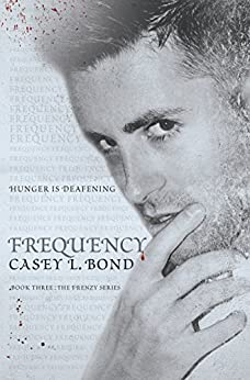Frequency (The Frenzy Series Book 3) by [Casey L. Bond]