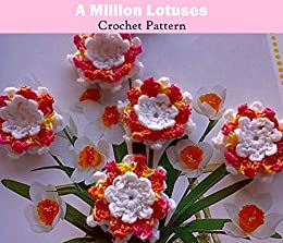 A Million Lotuses Crochet Pattern Easy Crochet Flower Pattern For Home Decor Crochet Applique Patterns Kindle Edition By Motiyani Mamta Motiyani Mamta Motiyani Mamta Motiyani Mamta Crafts Hobbies Home