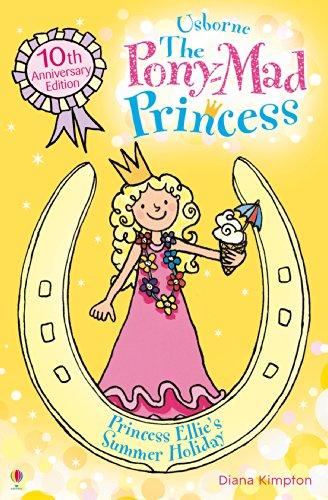 Princess Ellie's Summer Holiday: Pony-Mad Princess (Book 11) (English Edition)