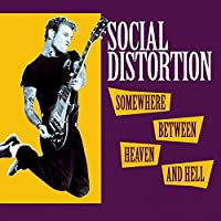 Somewhere Between Heaven and Hell by Social Distortion (1992-02-11)