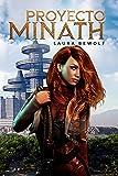"""Proyecto Minath: 1 (Trilogía """"Proyectos"""")"""