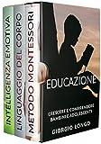 Educazione: Crescere e comprendere bambini e adolescenti. Include Metodo Montessori, Lingu...