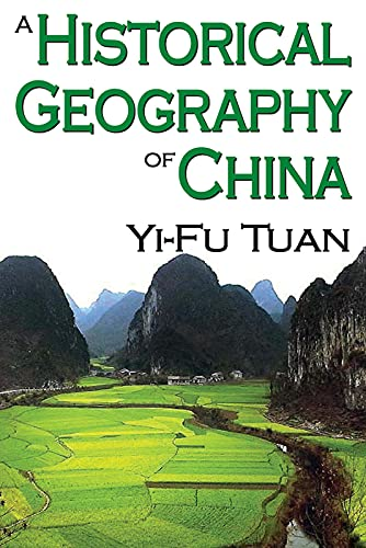 Compare Textbook Prices for A Historical Geography of China 1 Edition ISBN 9780202362007 by Tuan, Yi-Fu