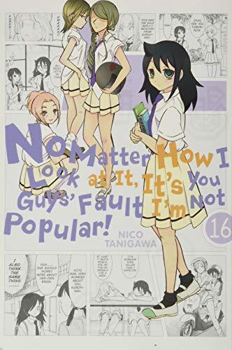 No Matter How I Look at It, It's You Guys' Fault I'm Not Popular!, Vol. 16