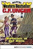 G. F. Unger Western-Bestseller 2458 - Western: Verlassen in der Hölle