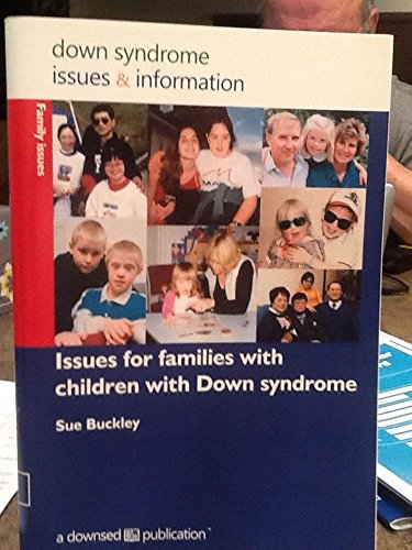 Issues for Families with Children with Down Syndrome (Down Syndrome Issues & Information) (Pt. 18)