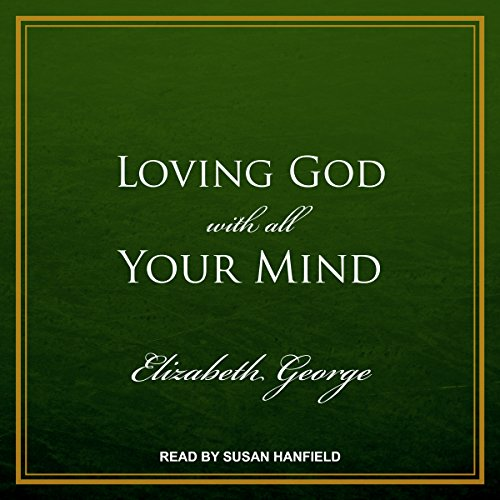 Couverture de Loving God with All Your Mind