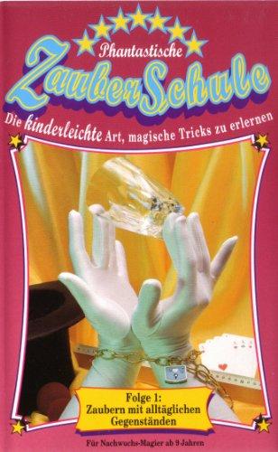 Phantastische Zauberschule für Kinder (Teile 1 bis 3) - 1: Die besten Zaubertricks mit alltäglichen Gegenständen - 2: Zaubern mit Spielkarten - 3: Zaubern mit Münzen und Geldscheinen