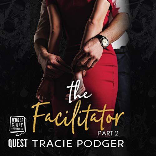 The Facilitator, Part 2 Audiobook By Tracie Podger cover art