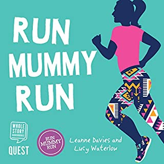 Run Mummy Run                   By:                                                                                                                                 Leanne Davies                               Narrated by:                                                                                                                                 Cindy Hughes                      Length: 6 hrs and 38 mins     6 ratings     Overall 4.3