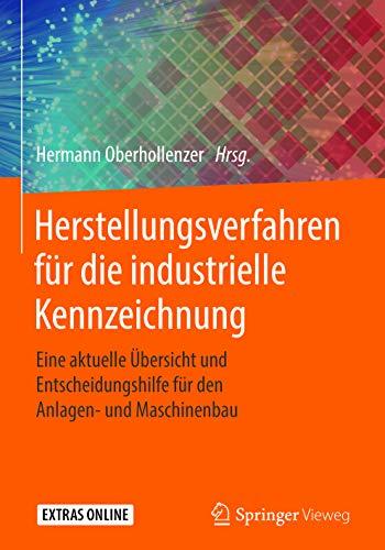 Herstellungsverfahren für die industrielle Kennzeichnung : Eine aktuelle Übersicht und Entscheidungshilfe für den Anlagen- und Maschinenbau