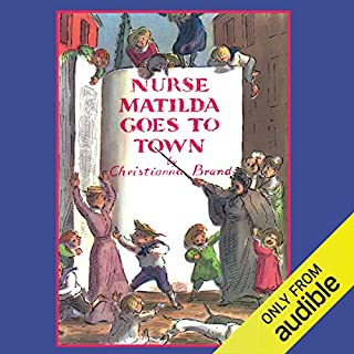 Nurse Matilda Goes To Town                   By:                                                                                                                                 Christianna Brand                               Narrated by:                                                                                                                                 Phyllida Law                      Length: 2 hrs and 12 mins     12 ratings     Overall 4.6