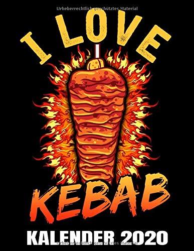 I Love Kebab Kalender 2020: Türkisch - Türkischer Döner Kebab Kalender Terminplaner Buch - Jahreskalender - Wochenkalender - Jahresplaner