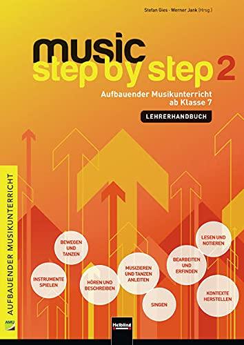 Music Step by Step 2. Paket: (Lehrerhandbuch und Medienbox) Aufbauender Musikunterricht ab Klasse 7 (Music Step by Step: Aufbauender Musikunterricht)