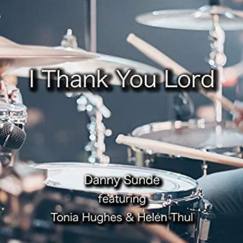 I Thank You Lord