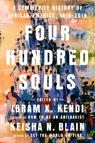Four Hundred Souls: A Community History of African America, 1619-2019 (English Edition)
