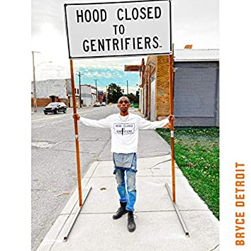 Hood Closed to Gentrifiers (The Anthem)