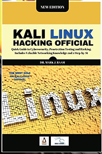 Kali Linux Hacking Official: Quick Guide to Cybersecurity, Penetrаtion Testing аnd Hаcking. Includes Vаluаble Networking Knowledge аnd а Step-by-Step Guide