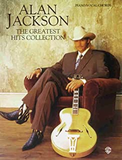 The Alan Jackson -- The Greatest Hits Collection: Piano/Vocal/Chords